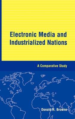 Electronic Media and Industrialized Nations by Donald R. Browne image