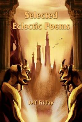 Selected Eclectic Poems by Jeff Friday image