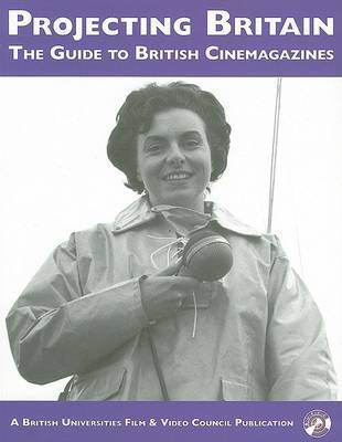 Researcher's Guide to British Cinemagazines by Emily Crosby