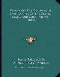 Report on the Commercial Intercourse of the United States and Great Britain (1844) by James Tallmadge