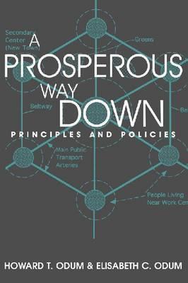 A Prosperous Way Down by Howard T Odum