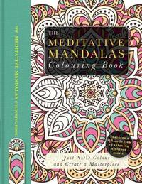 The Meditative Mandalas Colouring Book by Beverley Lawson