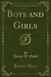 Boys and Girls (Classic Reprint) by James W. Foley image