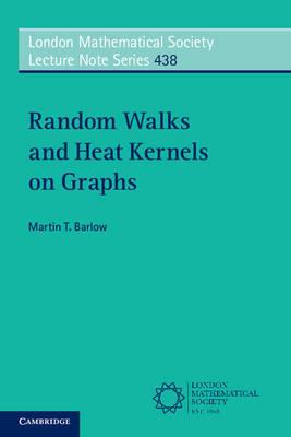 Random Walks and Heat Kernels on Graphs by Martin T Barlow