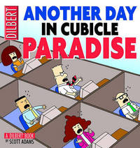 Another Day in Cubicle Paradise by Scott Adams
