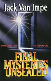 Final Mysteries Unsealed by Jack Van Impe