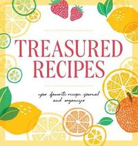 Treasured Recipes (Blank Recipe Book) by Rockridge Press