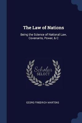 The Law of Nations by Georg Friedrich Martens