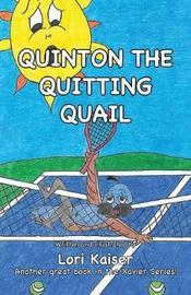 Quinton the Quitting Quail by Lori Kaiser