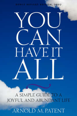 You Can Have It All 4th Rev. Ed. by Arnold M. Patent image