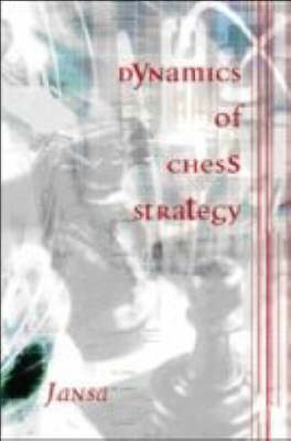 Dynamics of Chess Strategy by Vlastimil Jansa image