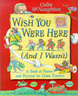 Wish You Were Here (and I Wasn't) by Colin McNaughton image