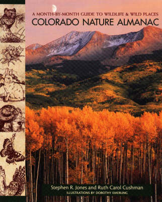 Colorado Nature Almanac: A Month-by-month Guide to Wildlife and Wild Places by Stephen R Jones image
