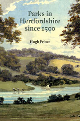 Parks in Hertfordshire Since 1500 by Hugh Prince image