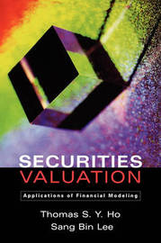 Securities Valuation by Thomas S.Y. Ho