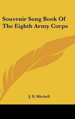 Souvenir Song Book of the Eighth Army Corps by J.D. Mitchell image