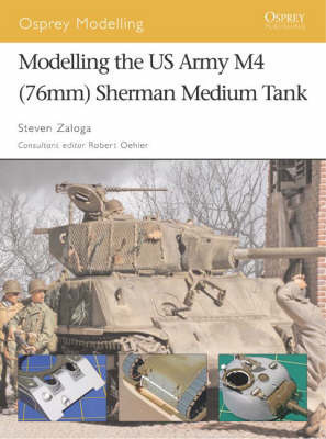 Modelling the Us Army M4 (76mm) Sherman Medium Tank by Steven Zaloga