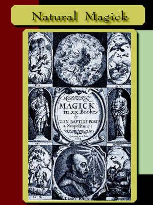 Natural Magick by John , Baptista Porta