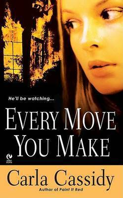 Every Move You Make by Carla Cassidy