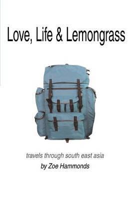 Love, Life & Lemongrass by Zoe Hammonds