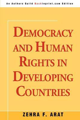 Democracy and Human Rights in Developing Countries by Zehra F. Arat