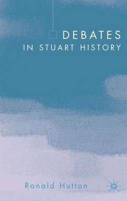 Debates in Stuart History by Ronald Hutton image