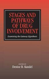 Stages and Pathways of Drug Involvement
