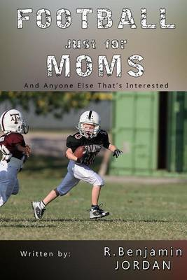 Football Just for Moms by R Benjamin Jordan image