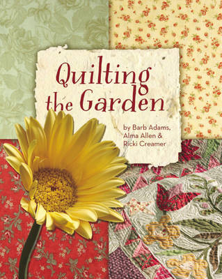 Quilting the Garden by Barb Adams