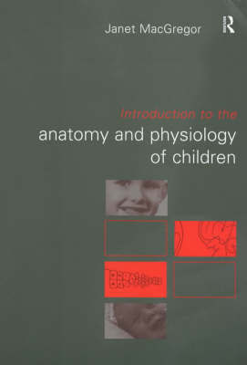 Introduction to the Anatomy and Physiology of Children by Janet MacGregor image