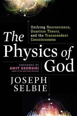 The Physics of God by Joseph Selbie image