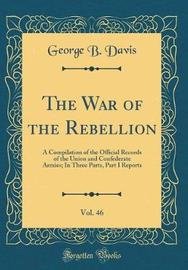 The War of the Rebellion, Vol. 46 by George b Davis image