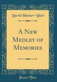 A New Medley of Memories (Classic Reprint) by David Hunter Blair image