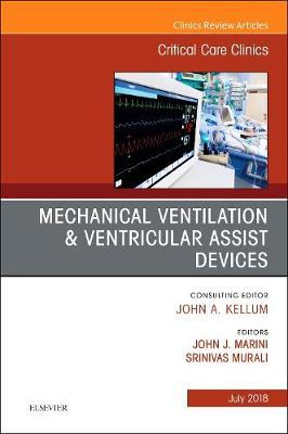 Mechanical Ventilation/Ventricular Assist Devices, An Issue of Critical Care Clinics by John J. Marini