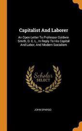 Capitalist and Laborer by John Spargo