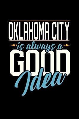 Oklahoma City Is Always a Good Idea by Dennex Publishing