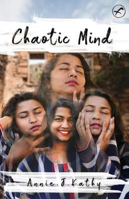 The Chaotic Mind by Annie Kathy