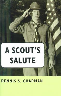 A Scout's Salute by Dennis S Chapman, B.S., M.Ed. image