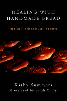 Healing with Handmade Bread by Kathy Summers image