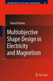 Multiobjective Shape Design in Electricity and Magnetism by Paolo Di Barba