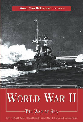 World War II: The War at Sea by Philip D Grove image