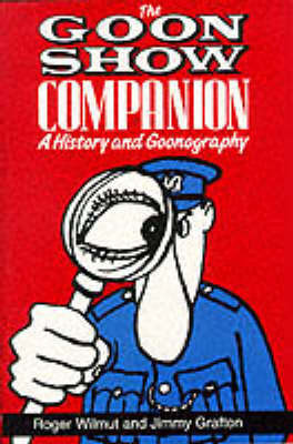 "The "" Goon Show Companion by Roger Wilmut"