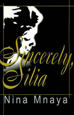 Sincerely, Silia by Nina Mnaya