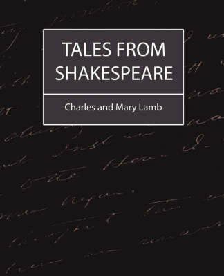 Tales from Shakespeare by And Mary Lamb Charles and Mary Lamb