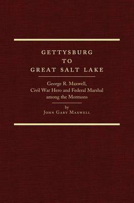 Gettysburg to Great Salt Lake by John Gary Maxwell image