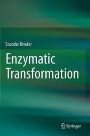 Enzymatic Transformation by Soundar Divakar