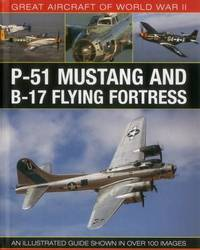 Great Aircraft of World War Ii: P-51 Mustang and B-17 Flying Fortress by Mike Spick
