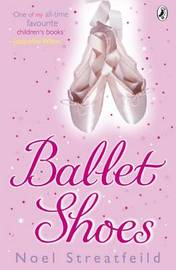 Ballet Shoes: A Story of Three Children on the Stage by Noel Streatfeild image
