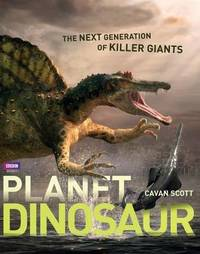 Planet Dinosaur by Cavan Scott