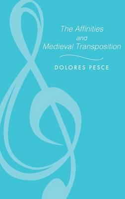 The Affinities and Medieval Transposition by Dolores D. Pesce